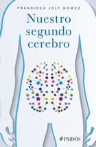 Nuestro segundo cerebro ebook by Francisca Joly Gomez