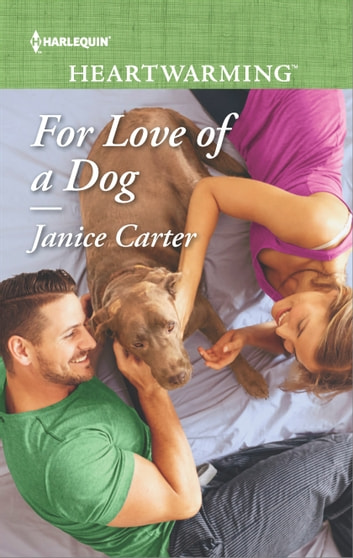 For Love of a Dog - A Clean Romance ebook by Janice Carter