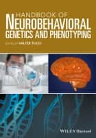 Handbook of Neurobehavioral Genetics and Phenotyping ebook by Valter Tucci