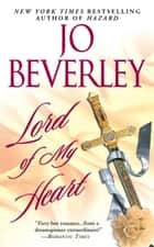 Lord of my Heart ebook by Jo Beverley