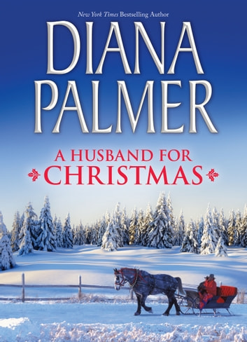 A Husband for Christmas: Snow Kisses / Lionhearted 電子書 by Diana Palmer
