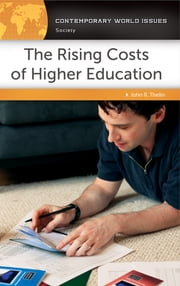 The Rising Costs of Higher Education: A Reference Handbook - A Reference Handbook ebook by John R. Thelin