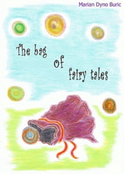 The bag of fairy tales ebook by Marian Burič