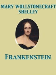 Frankenstein ebook by Mary Wollstonecraft Shelley