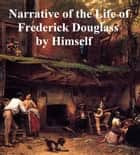 Narrative of the Life of Frederick Douglass ebook by Frederick Douglass