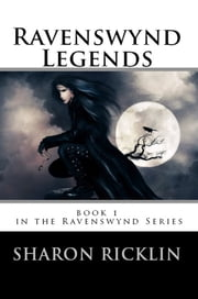 Ravenswynd Legends ebook by Sharon Ricklin