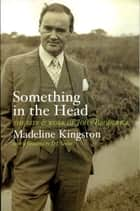 Something in the Head ebook by Madeline Kingston