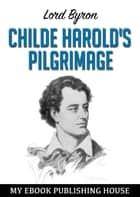 Childe Harold's Pilgrimage 電子書 by Lord Byron
