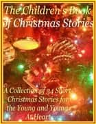 The Children's Book of Christmas Stories ebook by Charlotte Kobetis