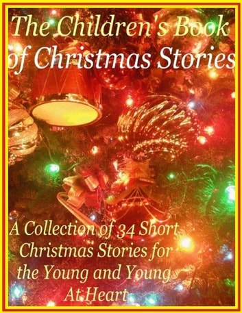 Short Christmas Stories.The Children S Book Of Christmas Stories
