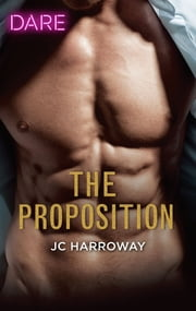 The Proposition - A Sexy Billionaire Romance ebook by JC Harroway