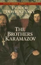 The Brothers Karamazov ebook by Fyodor Dostoyevsky, Constance Garnett