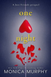 One Night - A Just Friends Prequel ebook by Monica Murphy
