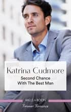 Second Chance with the Best Man ebook by Katrina Cudmore