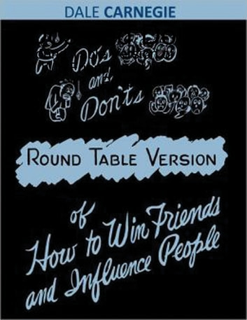 Dos And Donts Round Table Version Of How To Win Friends And