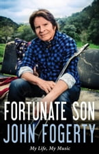 Fortunate Son, My Life, My Music