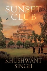 The Sunset Club ebook by Khushwant Singh