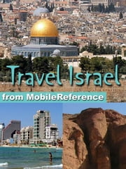 Travel Israel: Illustrated Guide, Phrasebook, And Maps. Incl: Jerusalem, Tel Aviv, Haifa, And More (Mobi Travel) ebook by MobileReference