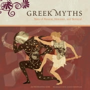 Greek Myths - Tales of Passion, Heroism, and Betrayal電子書籍 Shoshanna Kirk, Tinou Le Joly Senoville