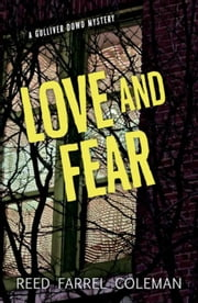 Love and Fear: A Gulliver Dowd Mystery ebook by Coleman, Reed Farrel