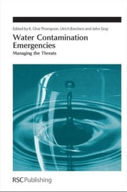 Water Contamination Emergencies: Managing the Threats ebook by Borchers, Ulrich
