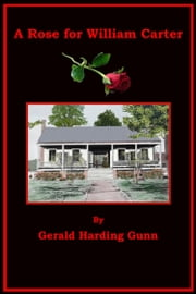 A Rose for William Carter ebook by Gerald Harding Gunn