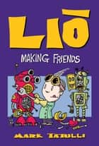 Lio: Making Friends ebook by Mark Tatulli