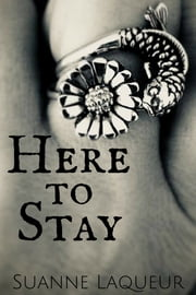 Here to Stay ebook by Suanne Laqueur
