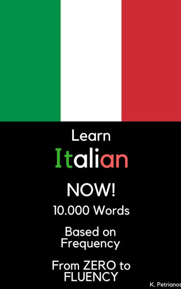 Learn Italian NOW! - 10.000 Most Frequent Words ebook by Konstantinos Petrianos