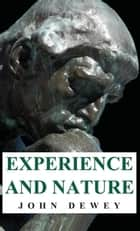 Experience and Nature ebook by John Dewey