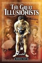 The Great Illusionists ebook by Derek  Tait