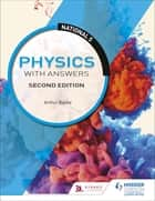 National 5 Physics with Answers: Second Edition ebook by Arthur Baillie