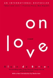 On Love - A Novel ebook by Alain de Botton