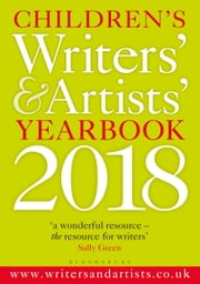 Children's Writers' & Artists' Yearbook 2018 ebook by Bloomsbury Publishing