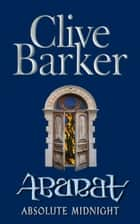 Absolute Midnight (Books of Abarat, Book 3) ebook by Clive Barker