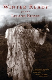 Winter Ready - Poems ebook by Leland Kinsey