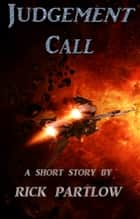 Judgement Call eBook by Rick Partlow