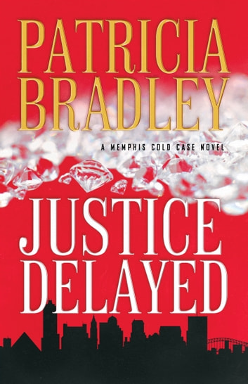 Justice Delayed ebook by Patricia Bradley