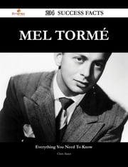 Mel Tormé 234 Success Facts - Everything you need to know about Mel Tormé ebook by Chris Slater