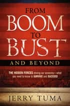 From Boom to Bust and Beyond ebook by Jerry Tuma