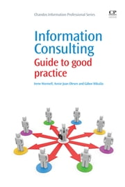 Information Consulting - Guide to Good Practice ebook by Irene Wormell,Annie Olesen,Gábor Mikulás