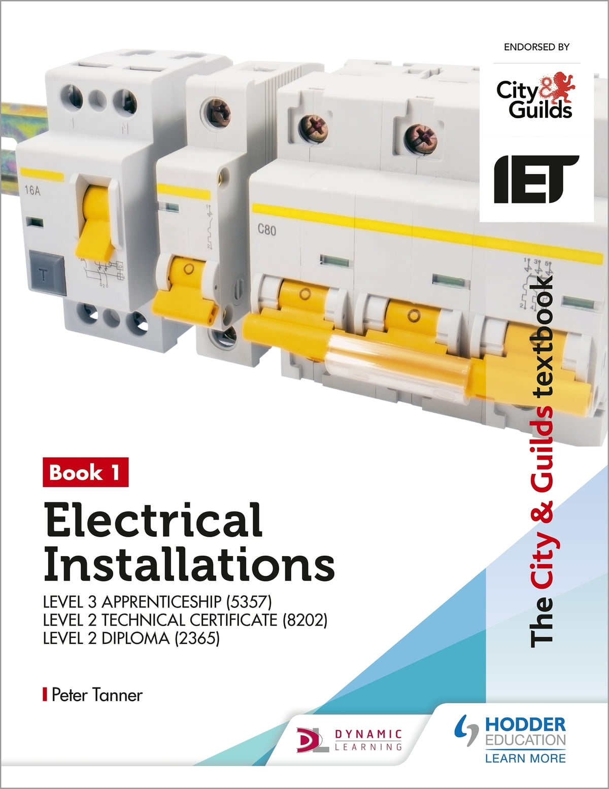 The City Guilds Textbook Book 1 Electrical Installations For Iet Wiring Regulations Level 3 Apprenticeship 5357 2 Technical Certificate 8202 Diploma