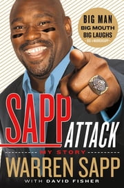 Sapp Attack - My Story ebook by Warren Sapp, David Fisher