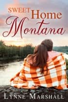 Sweet Home Montana ebook by Lynne Marshall