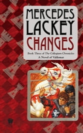 Changes - Volume Three of the Collegium Chronicles (A Valdemar Novel) ebook by Mercedes Lackey