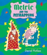 Melric and the Petnapping ebook by David McKee