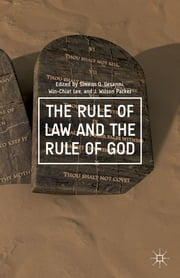 The Rule of Law and the Rule of God ebook by Simeon O. Ilesanmi,Win-Chiat Lee,J. Wilson Parker
