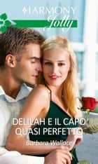 Delilah e il capo quasi perfetto - Harmony Jolly eBook by Barbara Wallace