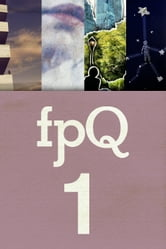FPQ 1 ebook by Found Press,Cynthia Flood, Danny Goodman, Kirsty Logan, Lana Storey