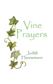 Vine Prayers ebook by Judith Hannemann
